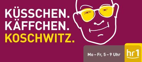 Küsschen. Käffchen. Koschwitz.