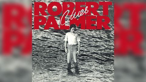 """Das Plattencover von Robert Palmers """"Clues"""""""