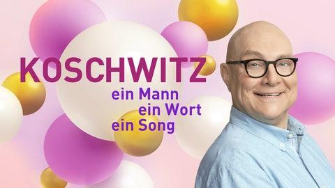 Koschwitz: Ein Mann, ein Wort, ein Song